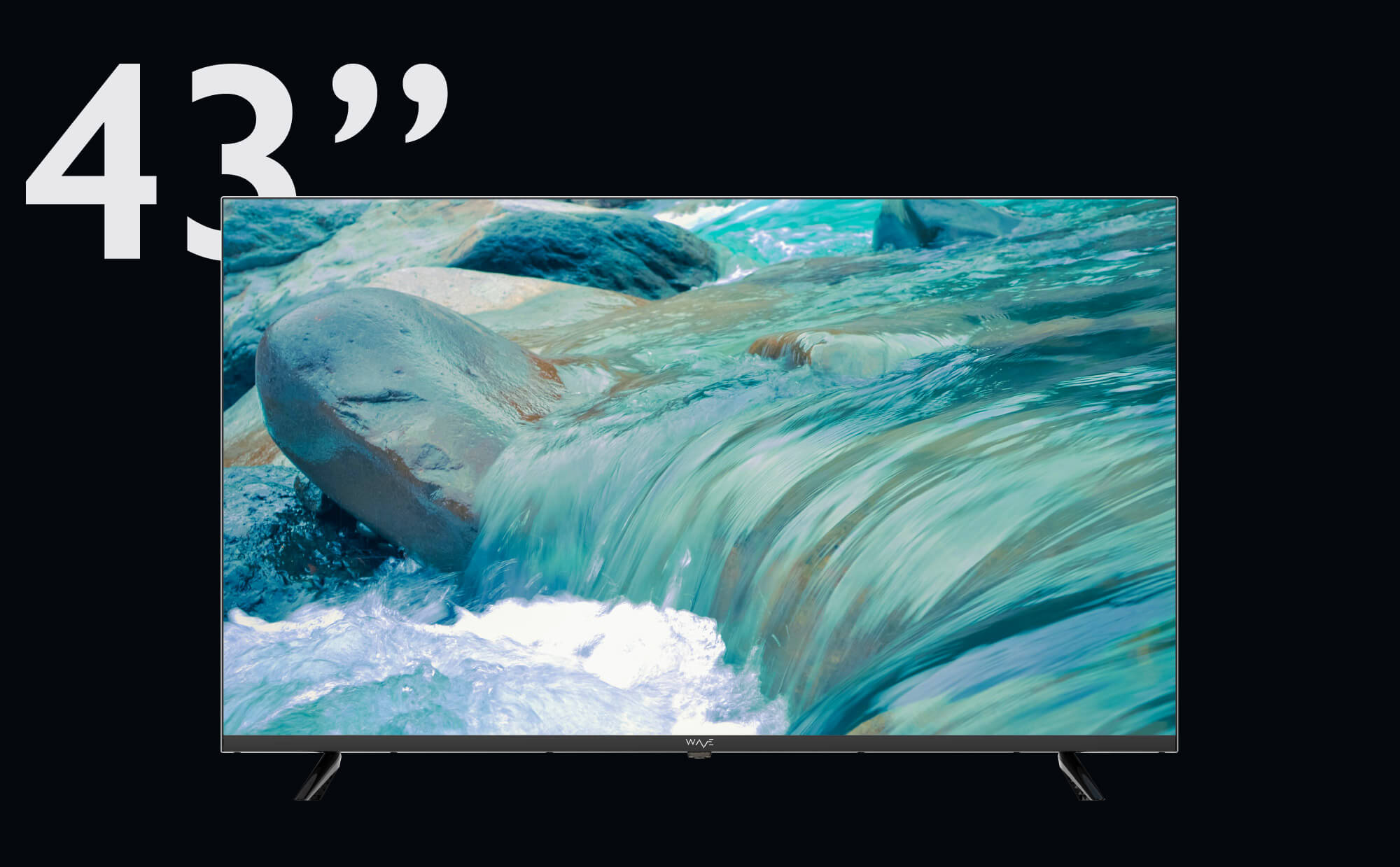 """WAVE Electronics presents 43"""" STREAM with Android 9.0 OS, frameless infinity screen, DOLBY AUDIO and 4K resolution at an affordable price"""