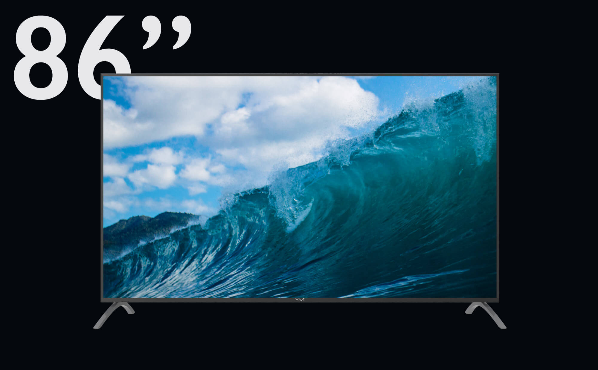 """WAVE Electronics presents 86"""" TSUNAMI with DOLBY AUDIO, super slim frame and huge 4K screen"""