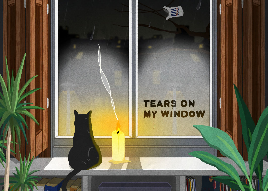 TEARS ON MY WINDOW