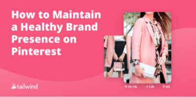 """Blog post title image that says: """"How to Maintain a Healthy Brand Presence on Pinterest"""""""