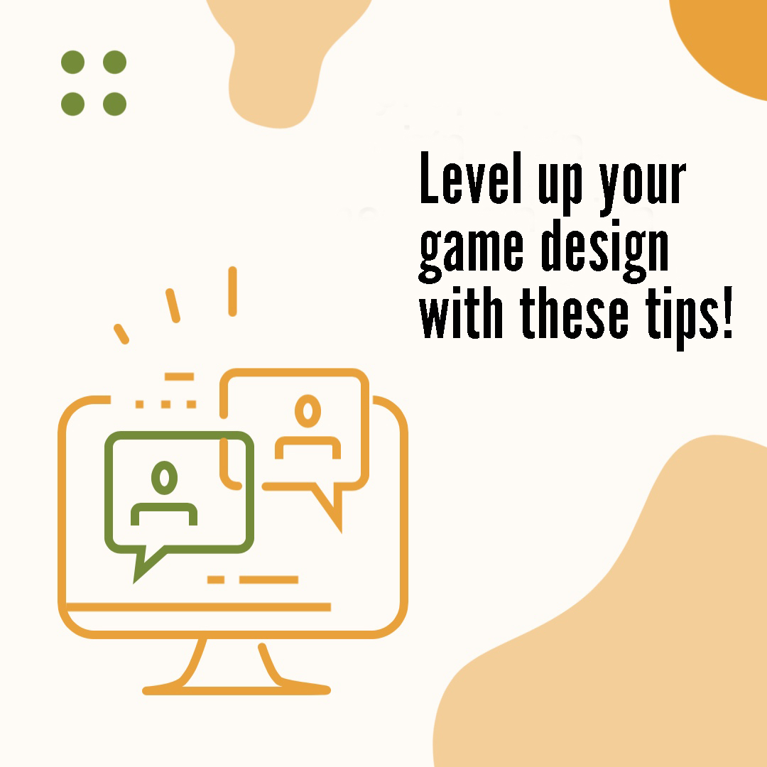 Carousel cover image. It reads: level up your  game design with these tips.
