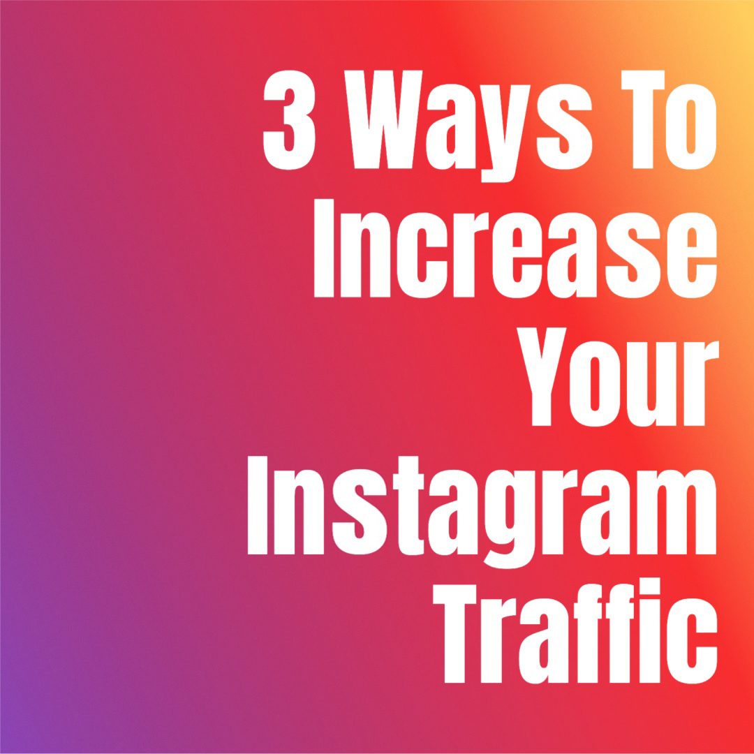 Carousel cover image. It reads: 3 ways to increase your instagram traffic