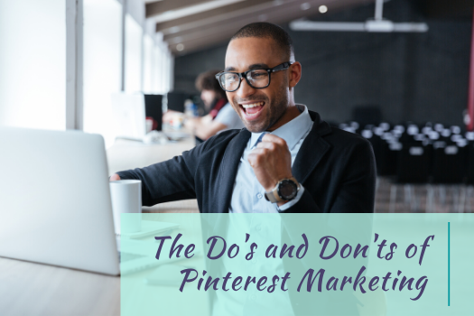The Do's and Don'ts of Pinterest Marketing