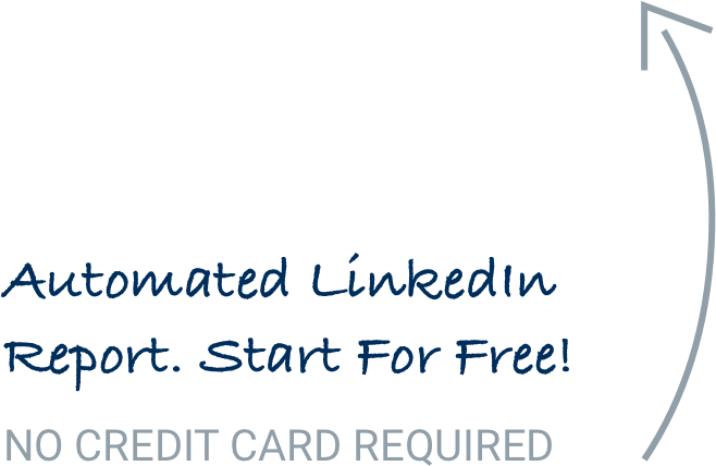 Automated LinkedIn Report. Start for Free.