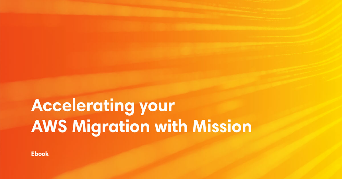 ebook cover art for Accelerating Your AWS Migration With Mission
