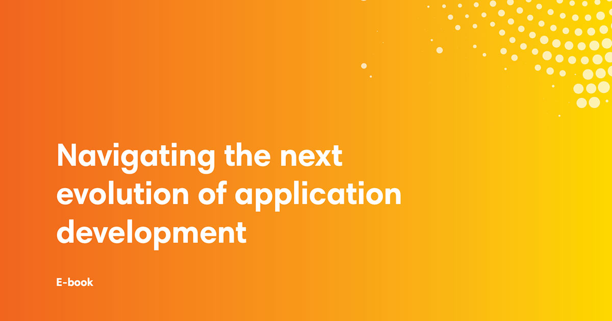 ebook cover art for Navigating the Next Evolution of Application Development