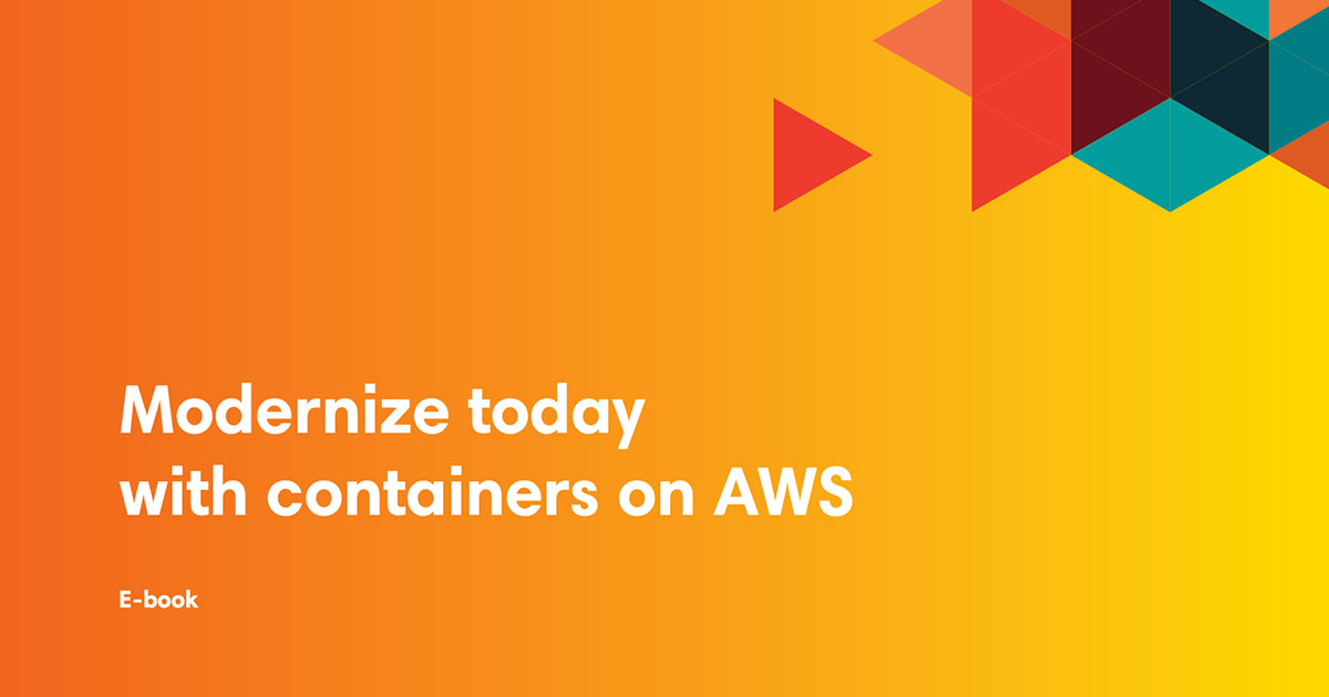 ebook cover art for Modernize Today with Containers on AWS