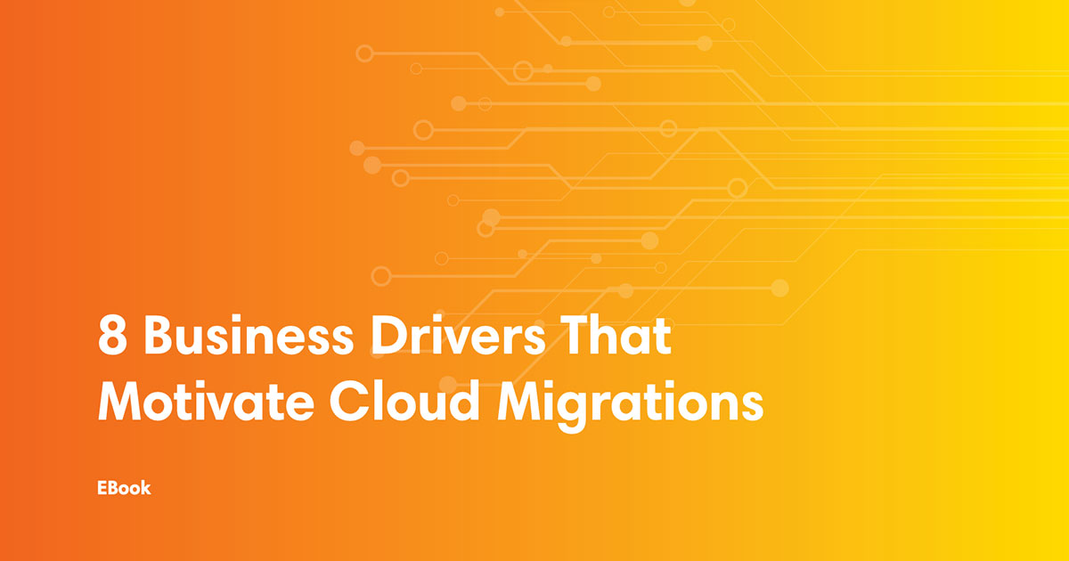 ebook cover art for 8 Business Drivers that Motivate Cloud Migrations