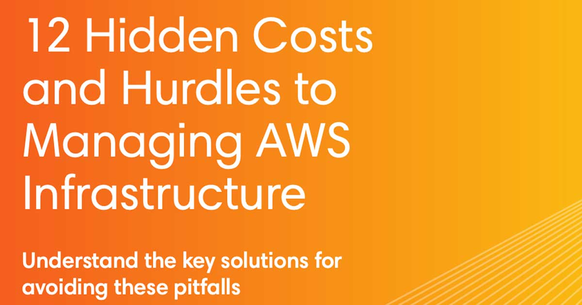 ebook cover art for 12 Hidden Costs and Hurdles to Managing AWS Infrastructure