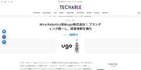 【TECHABLE】Mira Robotics改めugo株式会社! ブランディング統一し、経営体制を強化