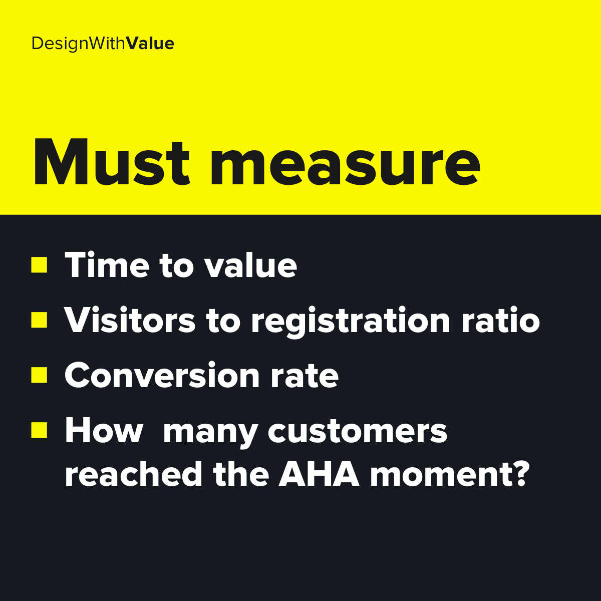 List of metrics: Time to value, visitors to registration ratio, conversion rate, how many customers reached the AHA moment