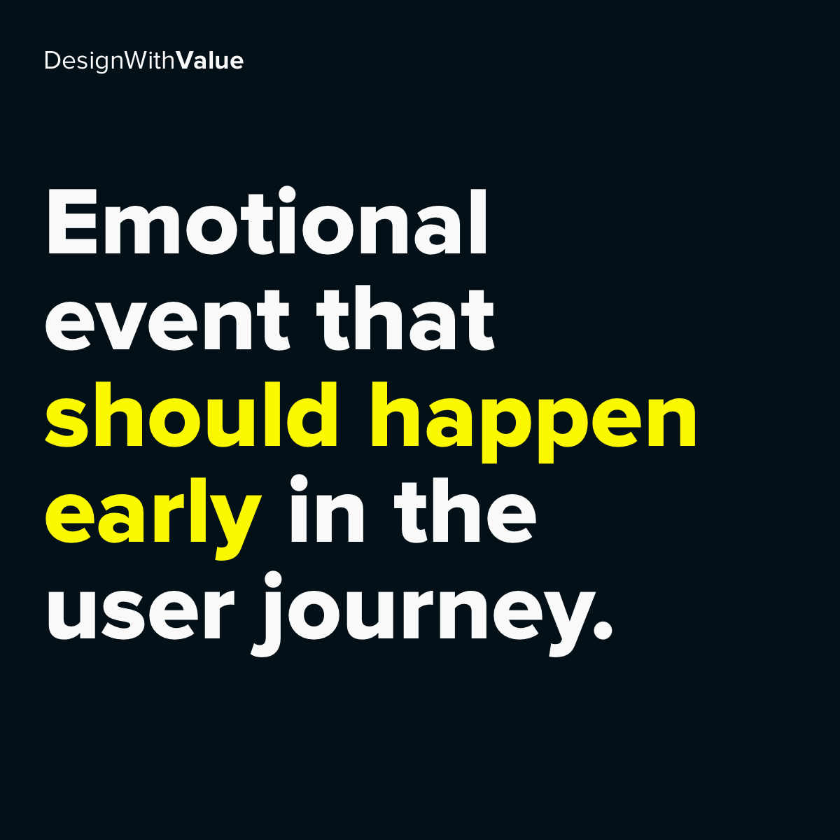 Emotional event that should happen early in the user journey.