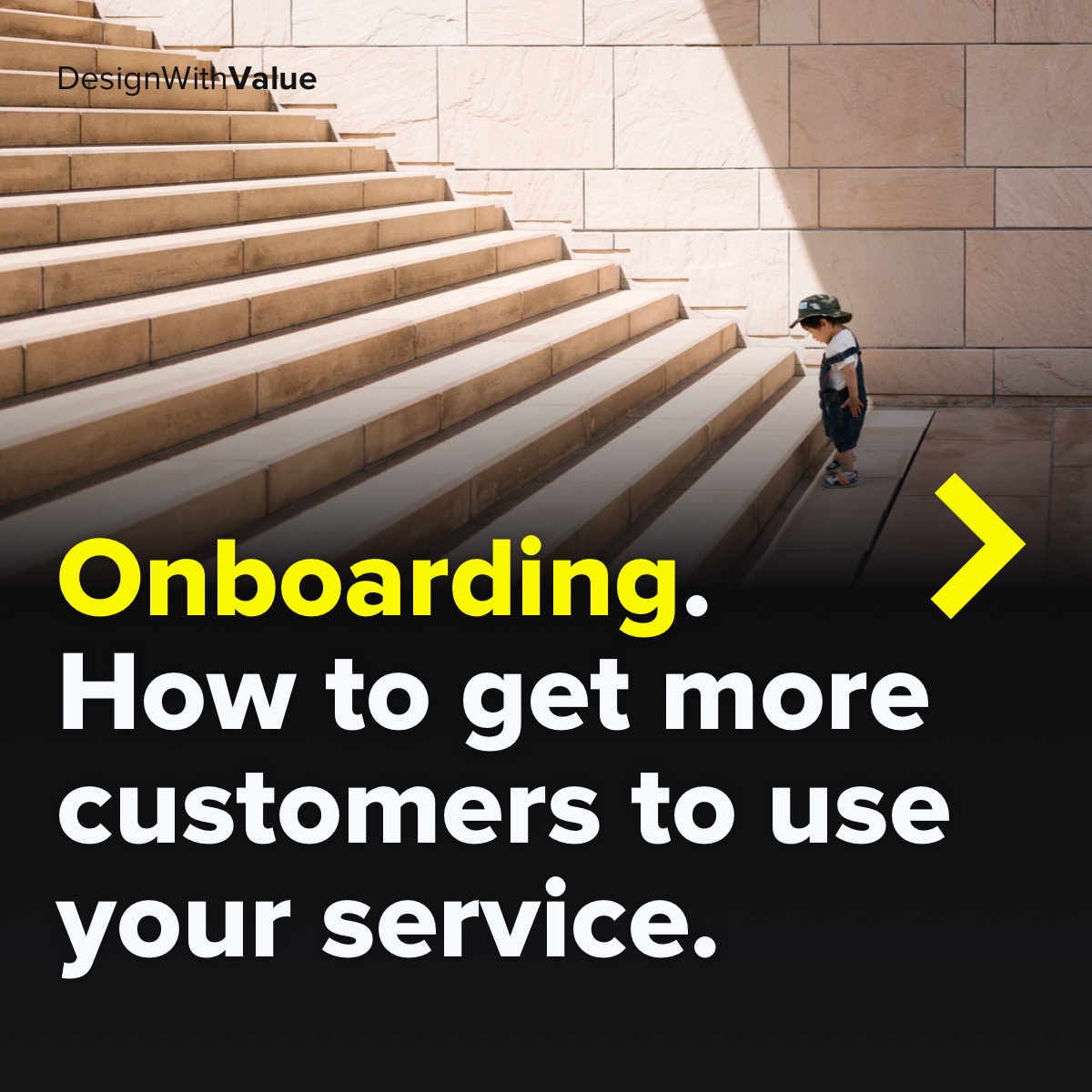 Onboarding. How to get more customers to use your service.
