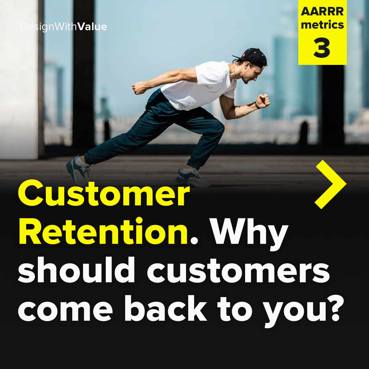 Customer retention. Why should customers come back to you?