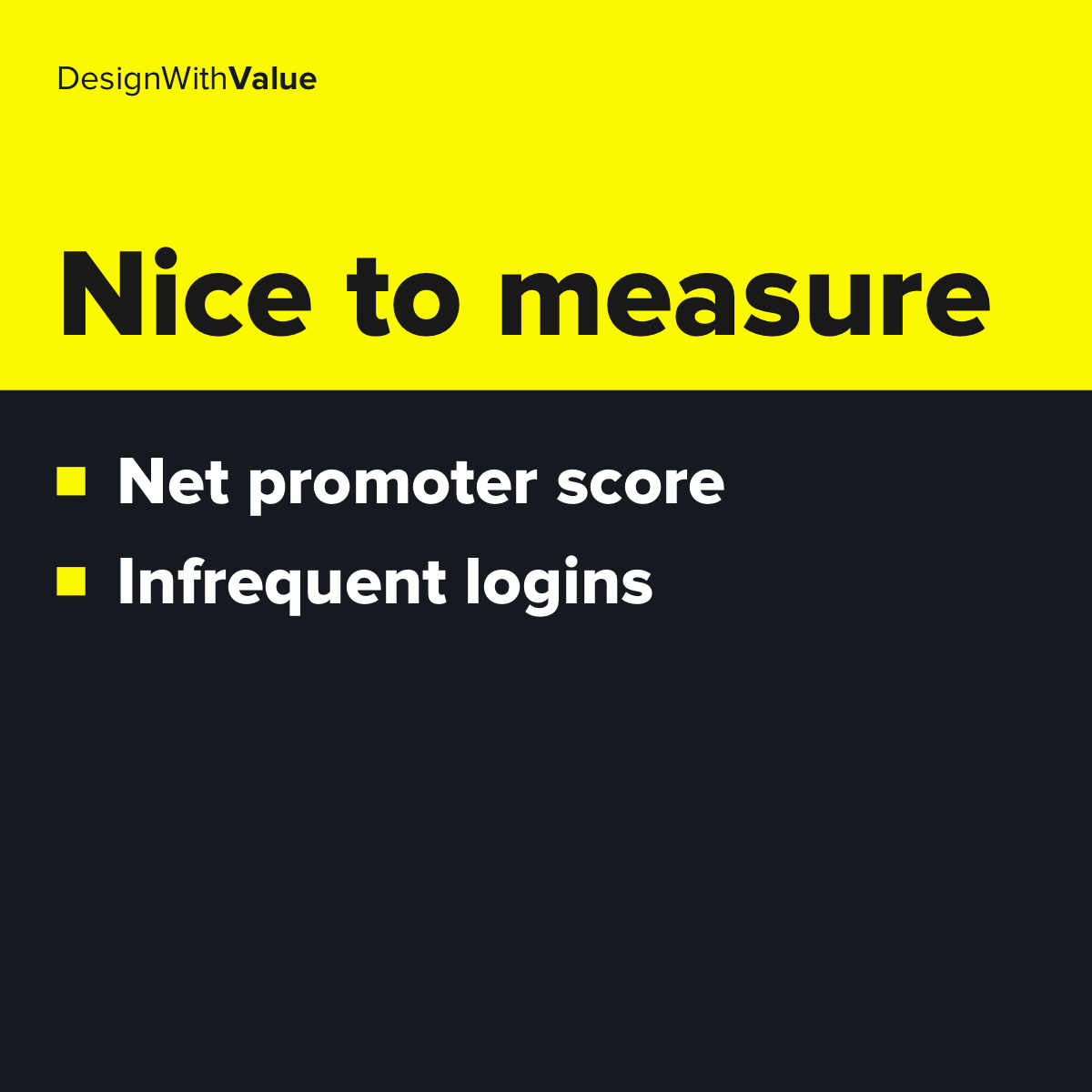 Nice to measure metrics: Net promoter score, infrequent logins