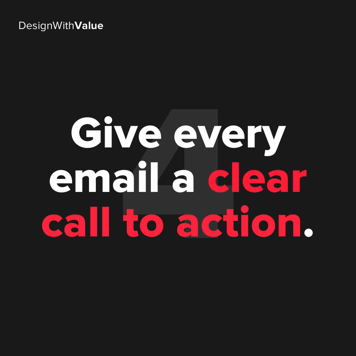 Give every email a clear call to action.