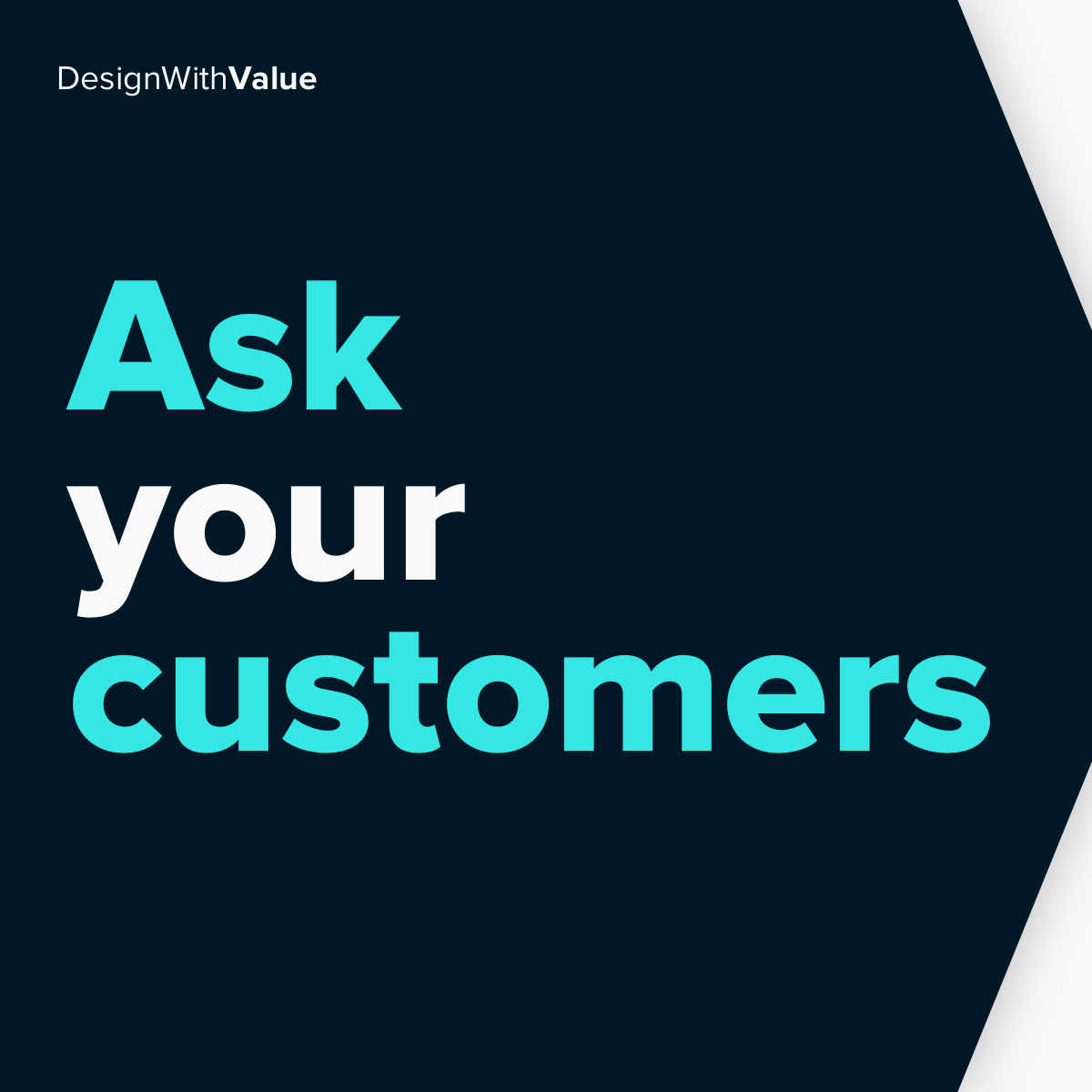 Ask your customers 2 questions.