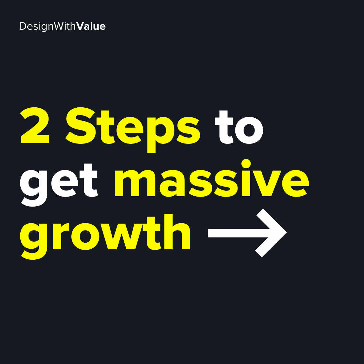 2 steps to get massive growth...
