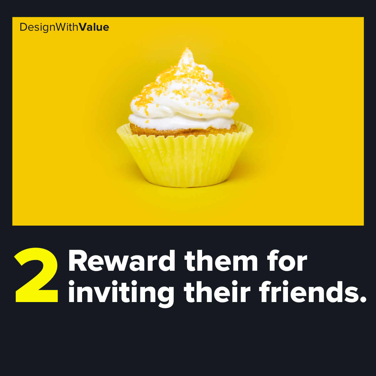2. Reward them for inviting their friends.