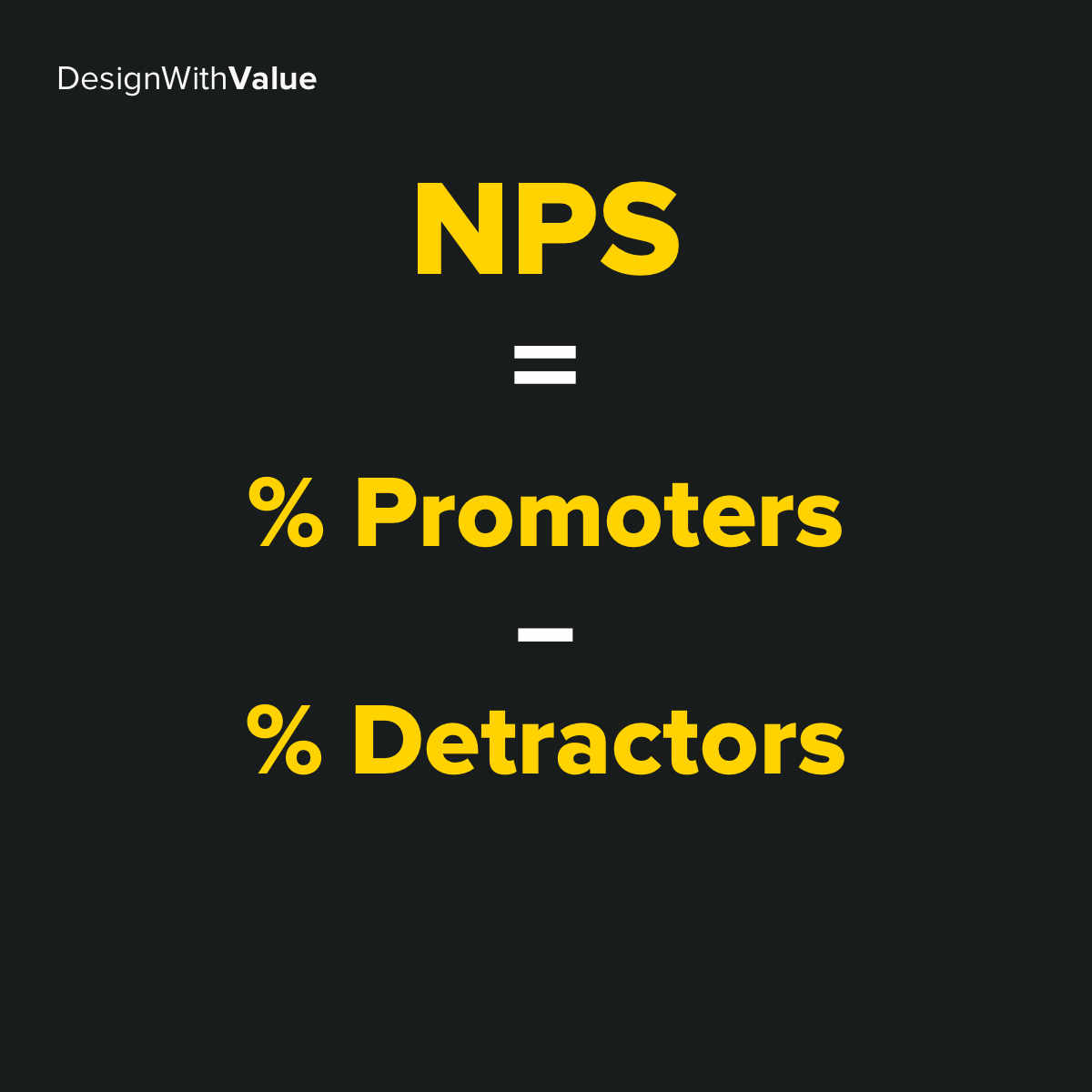 Formula for NPS: Percent of promoters minus percent of detractors.