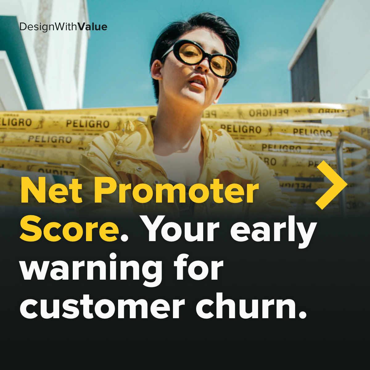 Net promoter score. Your early warning for customer churn.