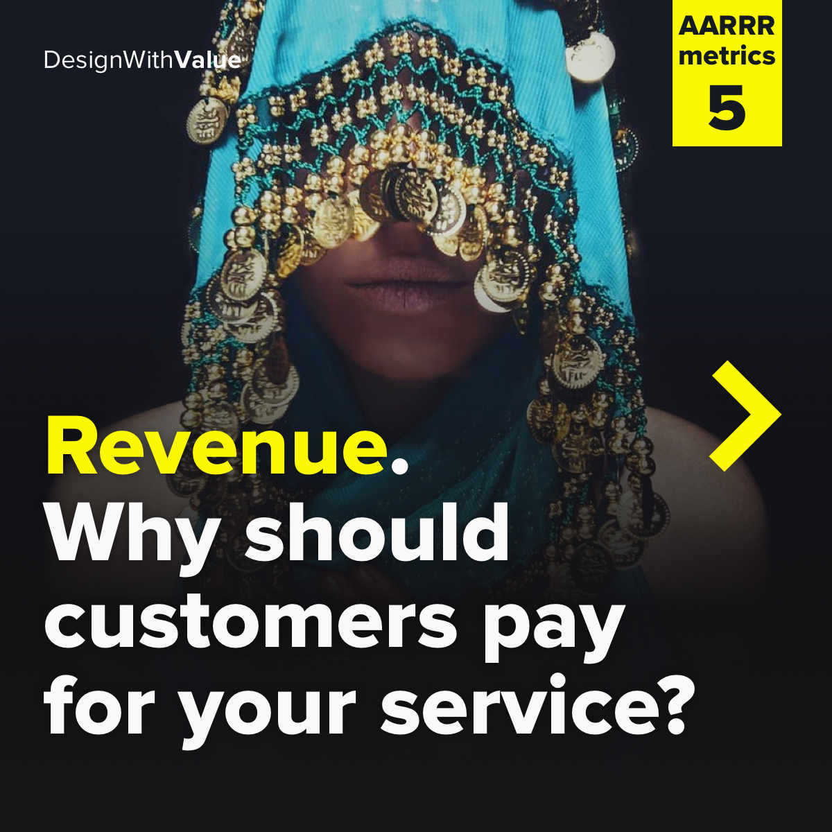 Revenue. Why should customers pay for your service?