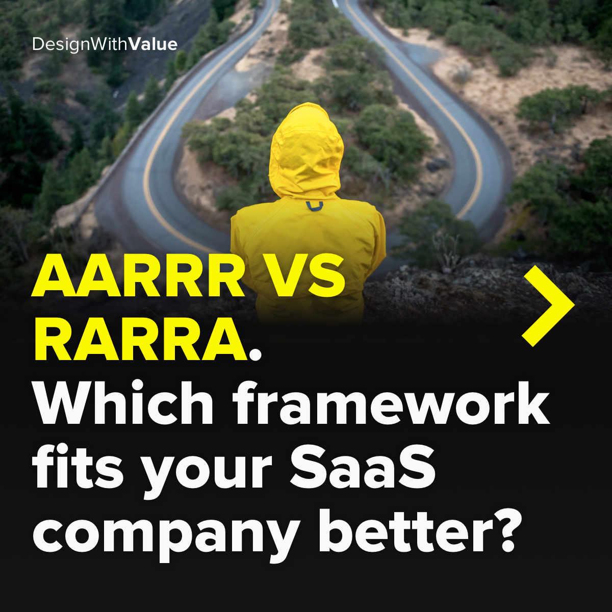 AARRR vs RARRA. Which framework fits your saas company better?