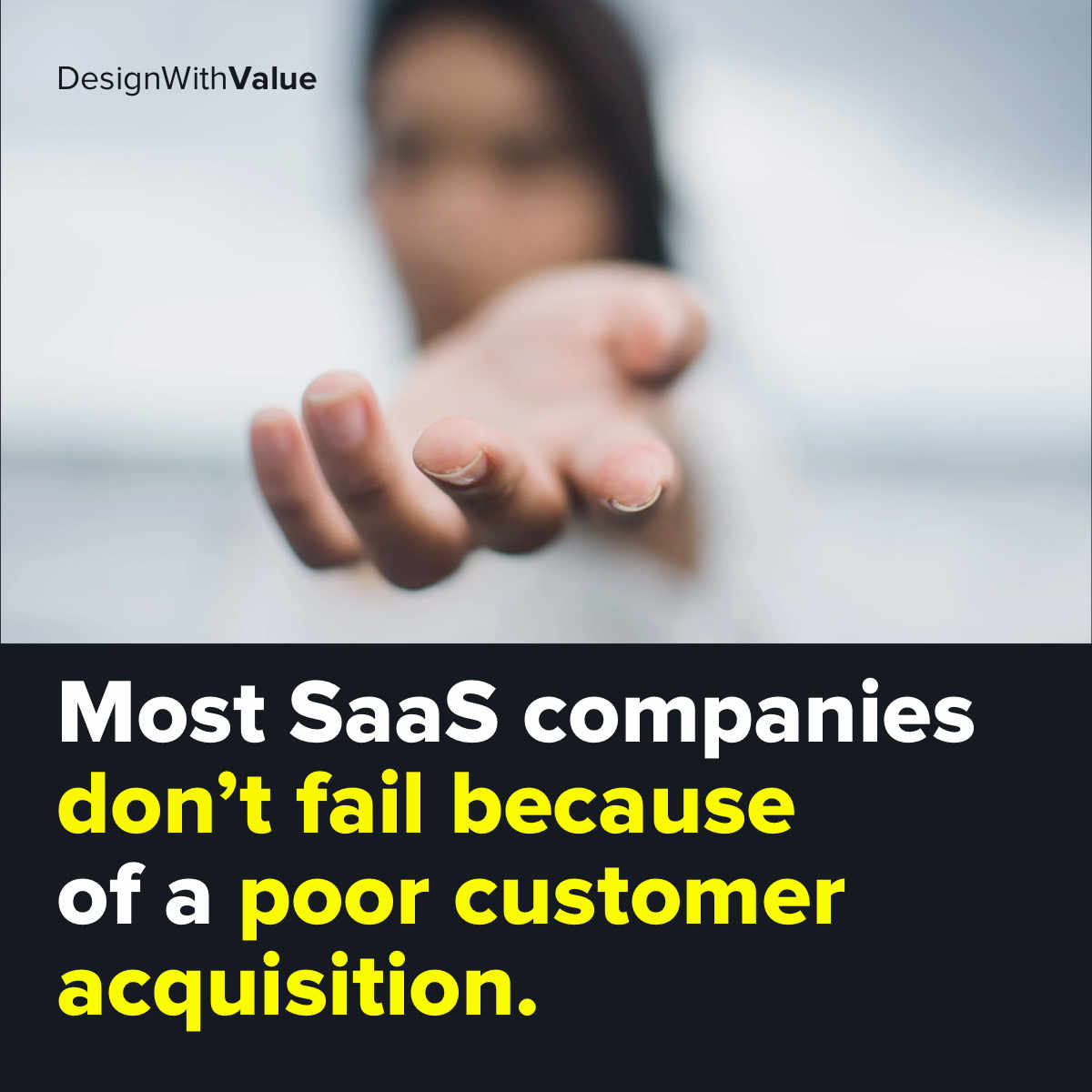 Most saas companies do not fail because of a poor customer acquisition...