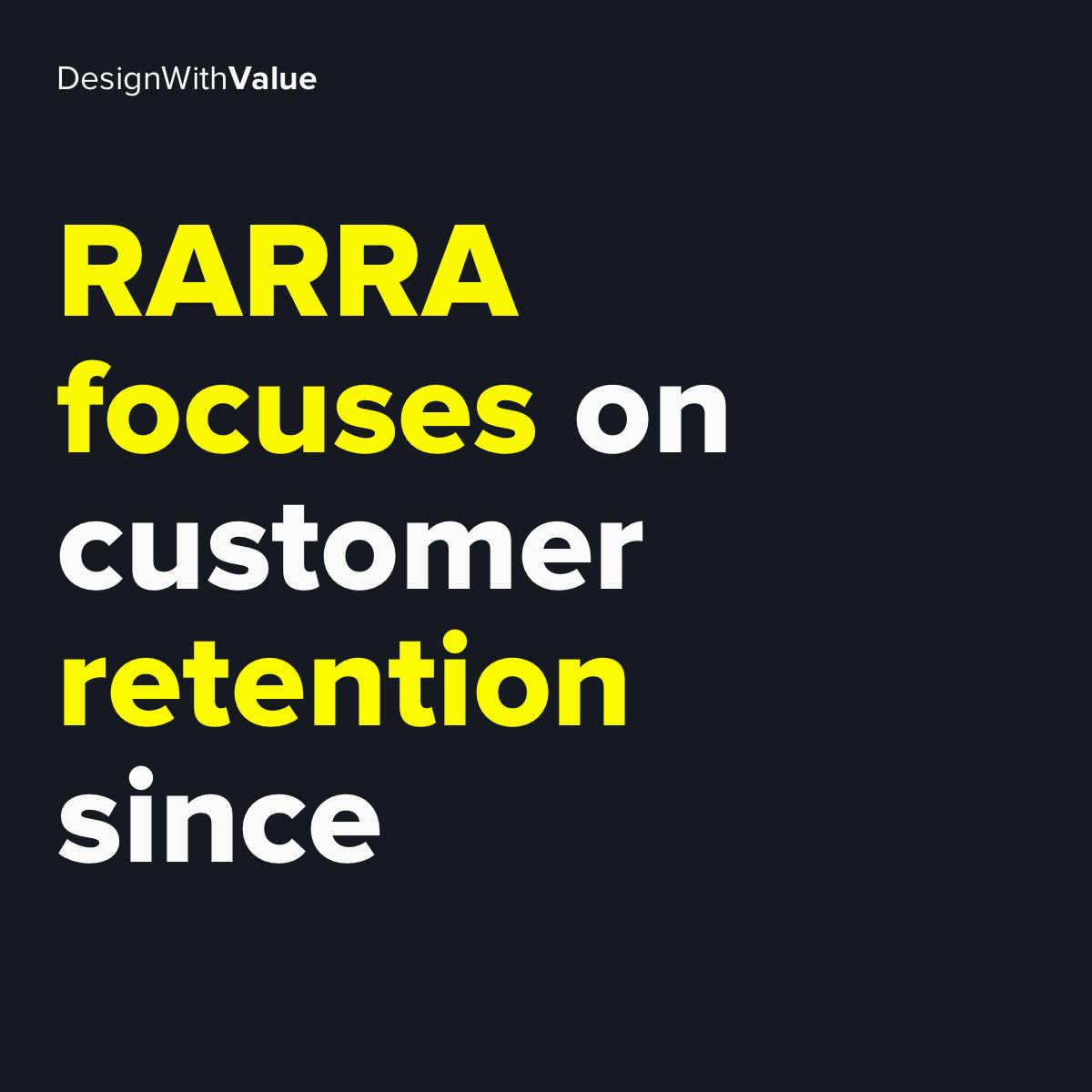 RARRA focuses on retention since...