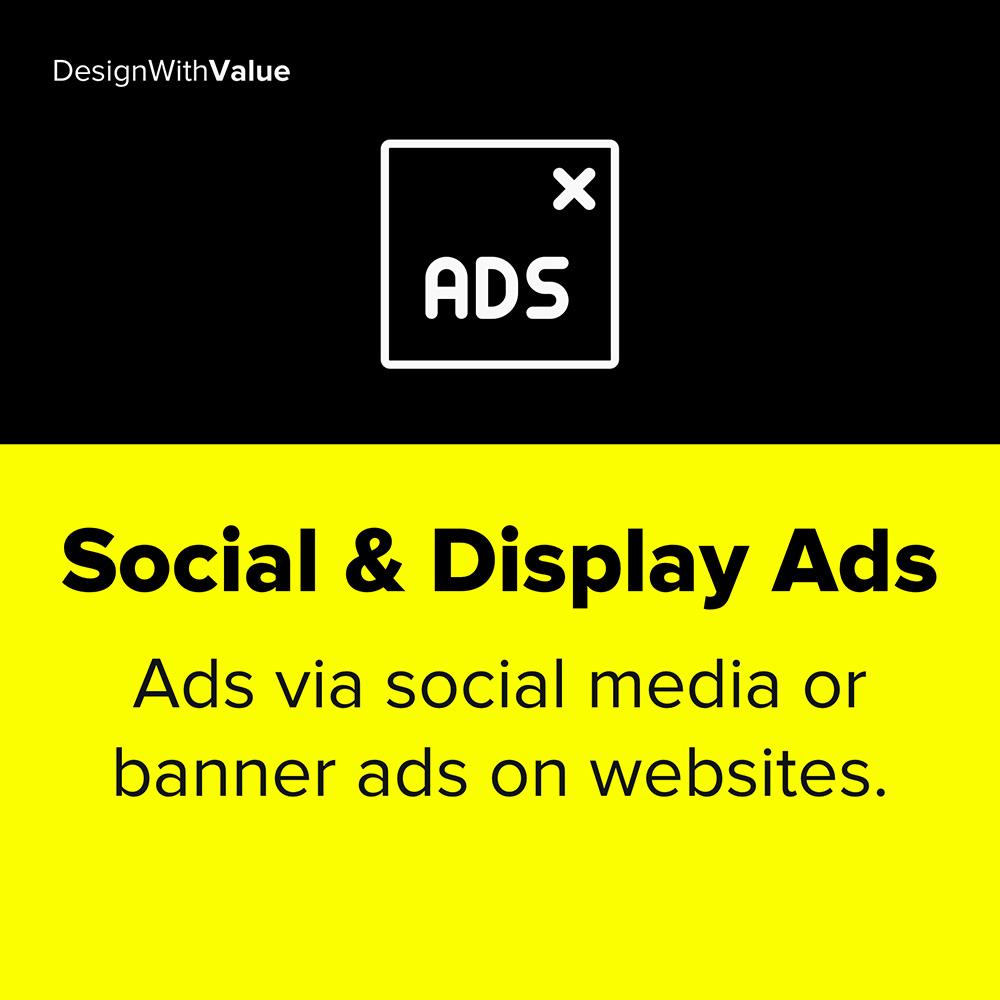 Social and display ads mean ads via social media or banner ads on websites
