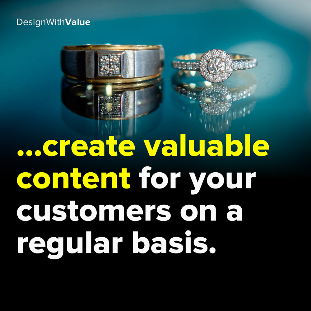 create valuable content for your customers on a regular basis