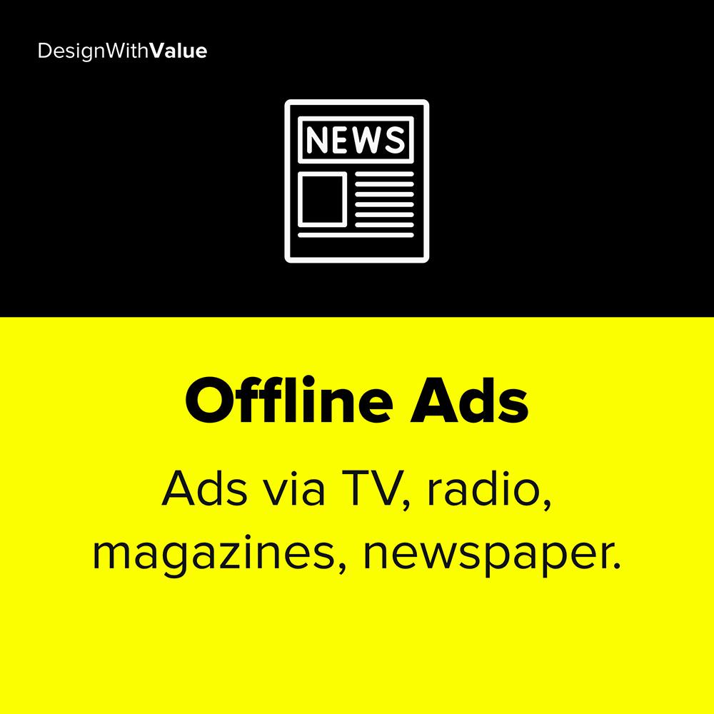 offline ads are ads via tv, radio, magazines, newspaper
