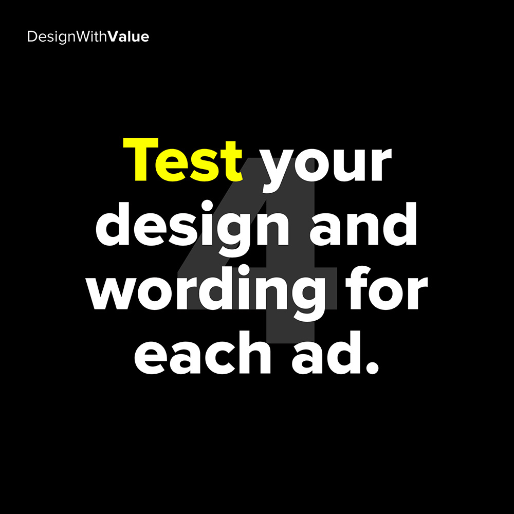 4. test your design and wording for each ad