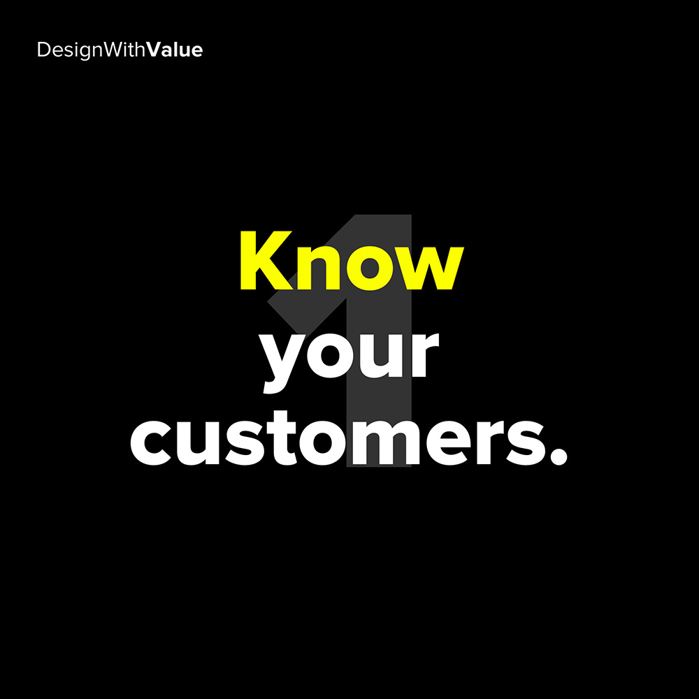 1. know your customers