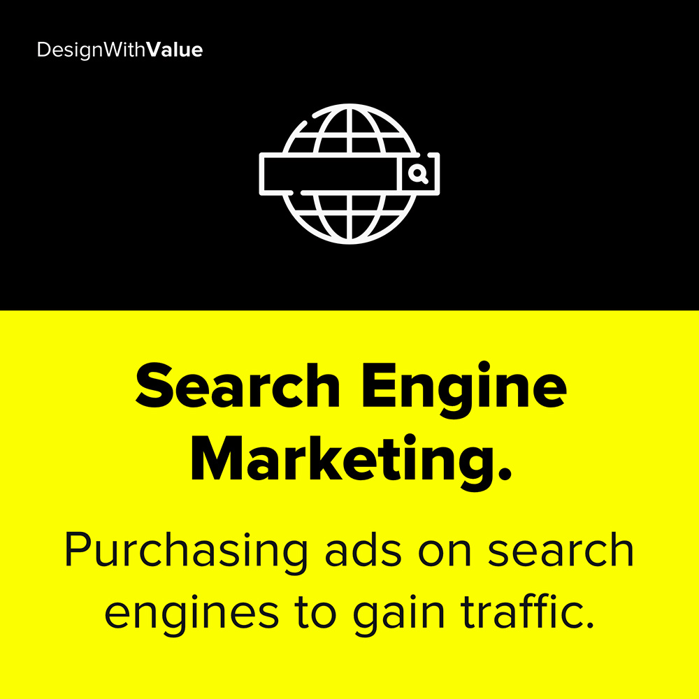 search engine marketing means purchasing ads on search engines to gain traffic