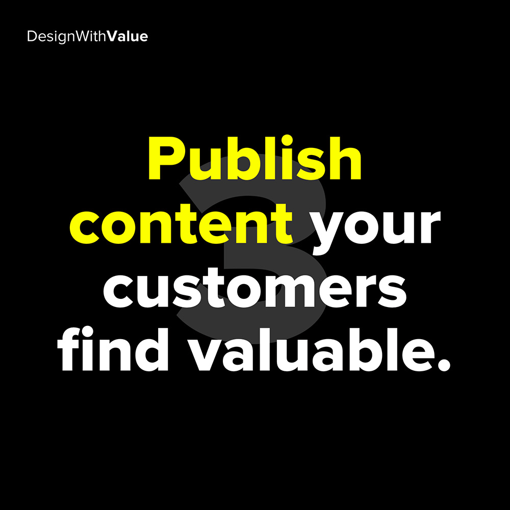 3. publish content your customers find valuable