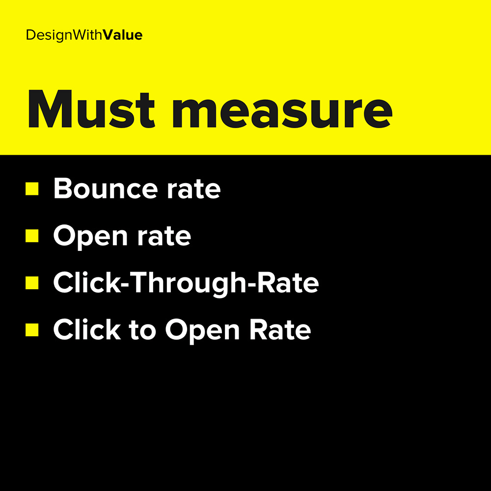 bounce rate, open rate, click through rate, click to open rate