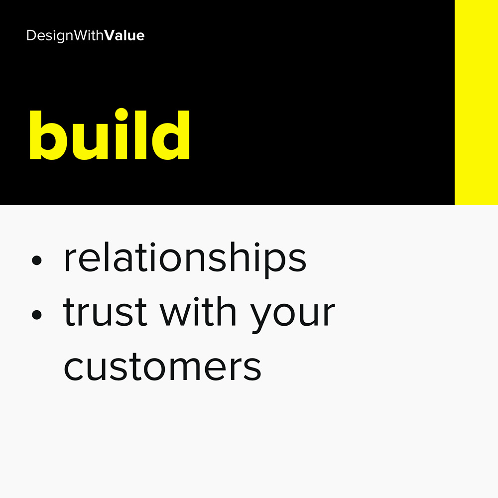 build relationships & trust with your customers