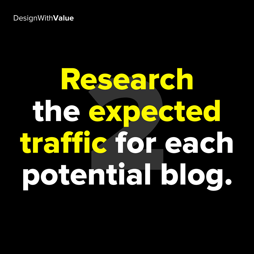 2. research the expected traffic for each potential blog