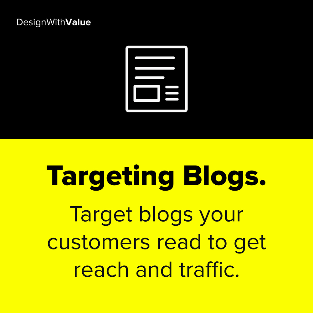 target blogs your customers read to get reach and traffic