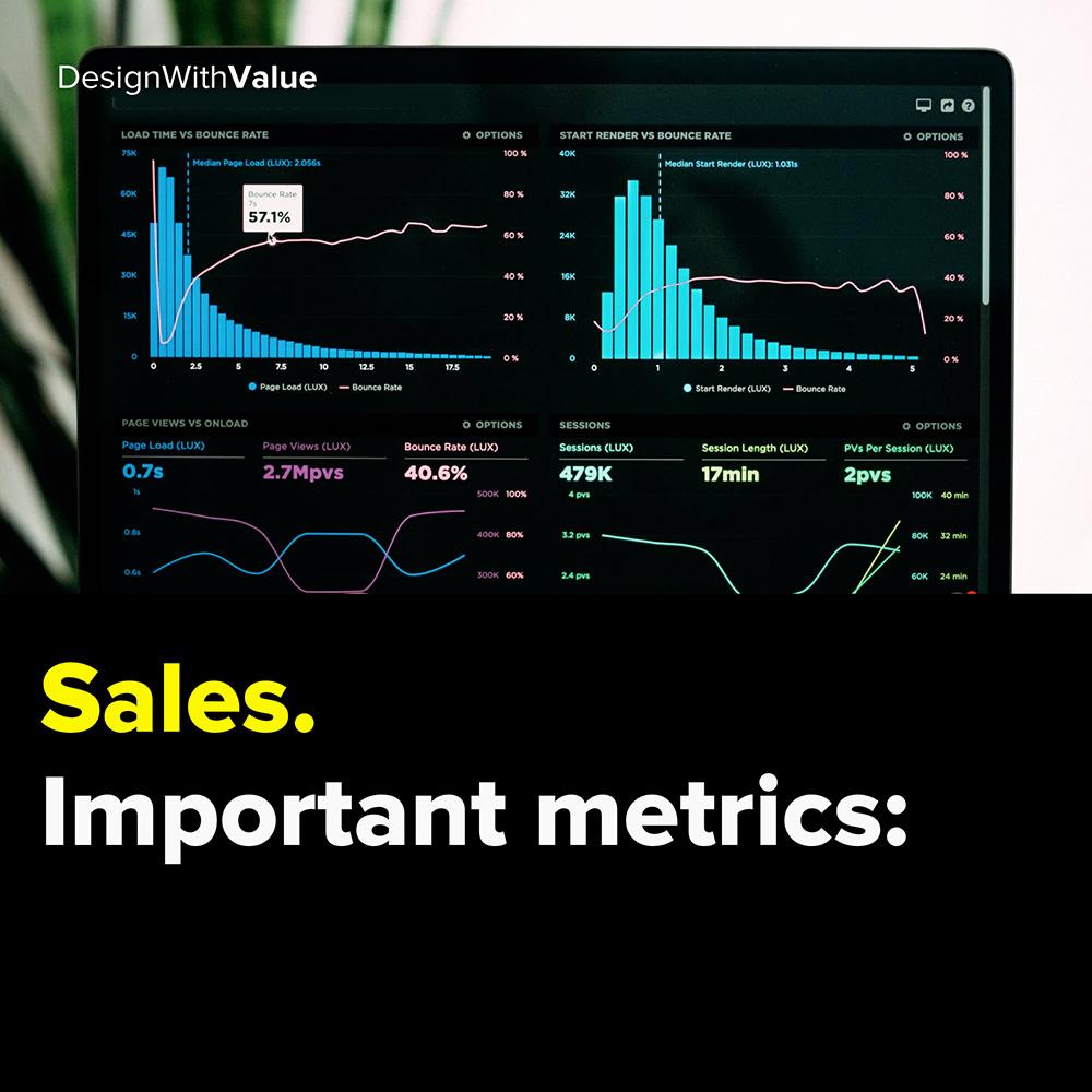 sales. important metrics: