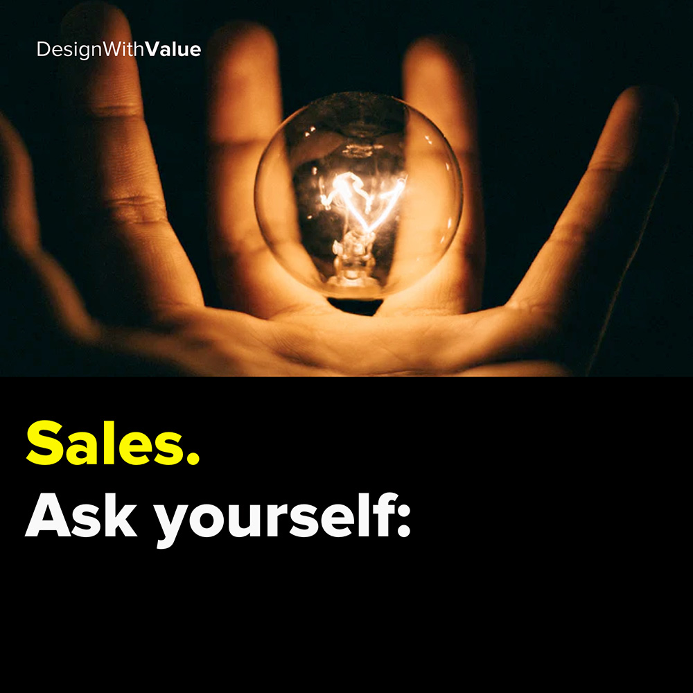 sales. ask yourself: