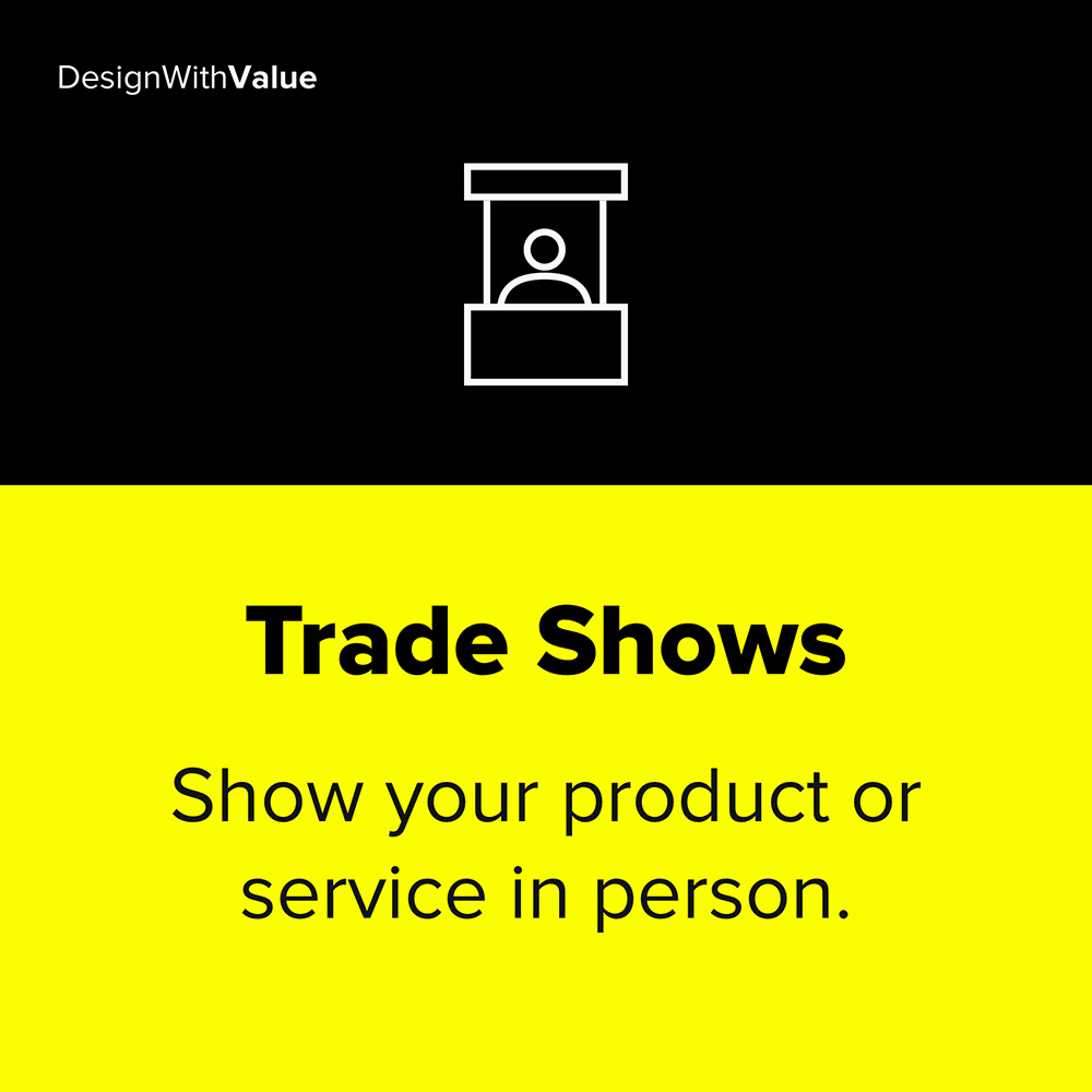 Trade shows as a traction channel means to show your product in person.