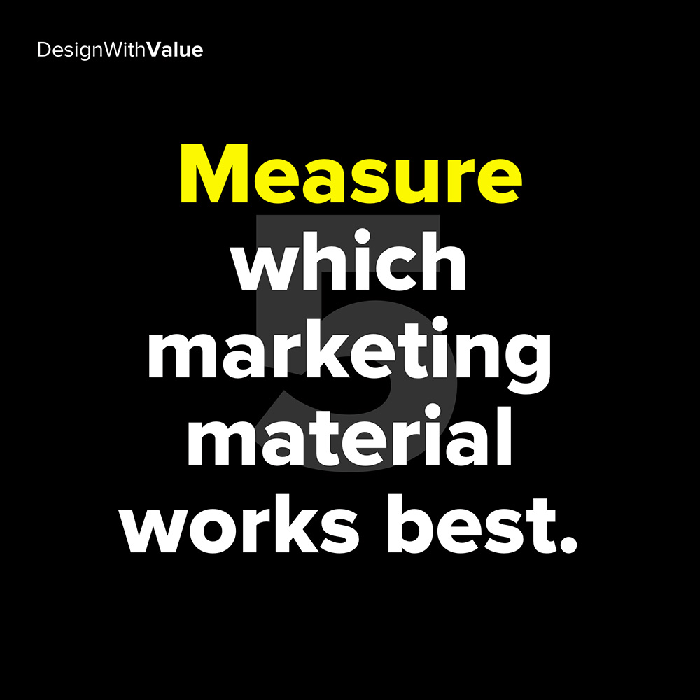5. measure which marketing material works best
