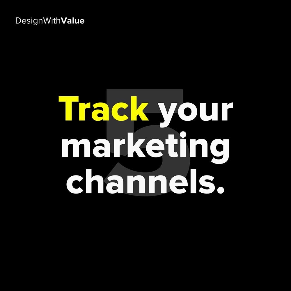 5. track your marketing channels