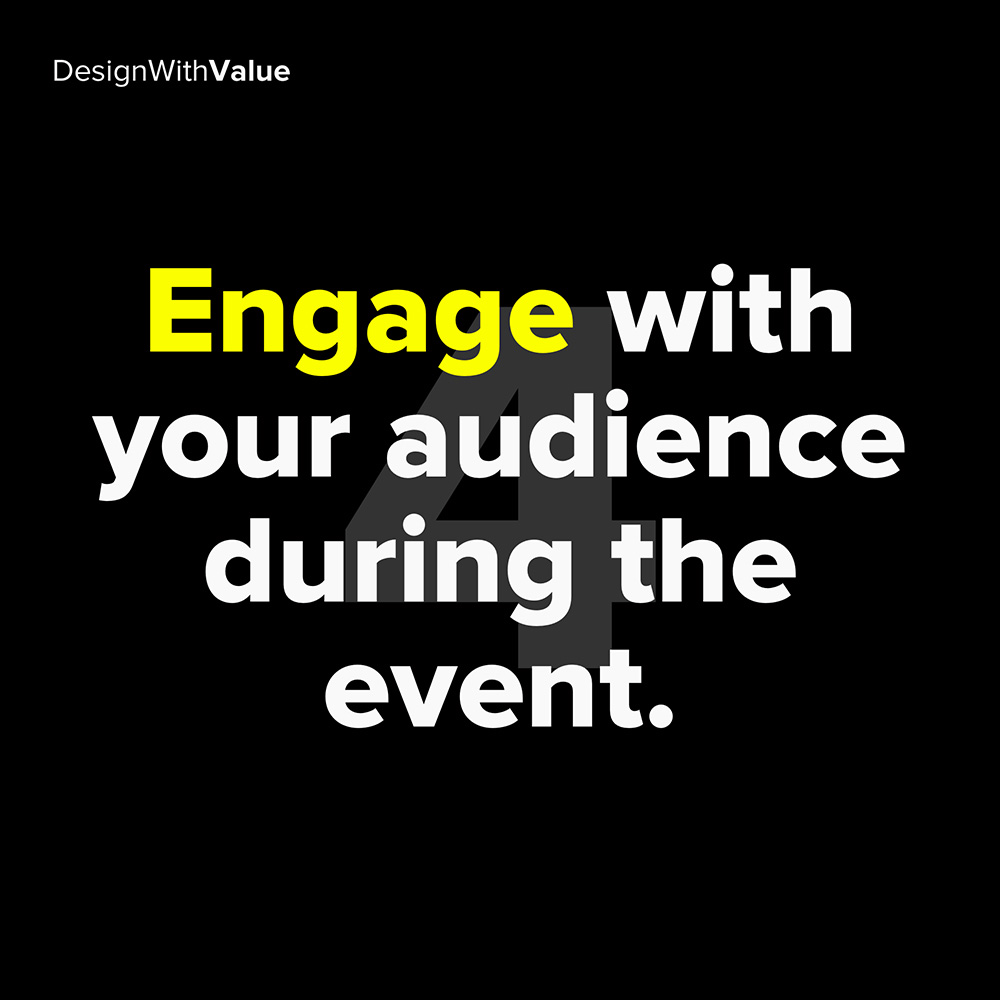 4. engage with your audience during the event