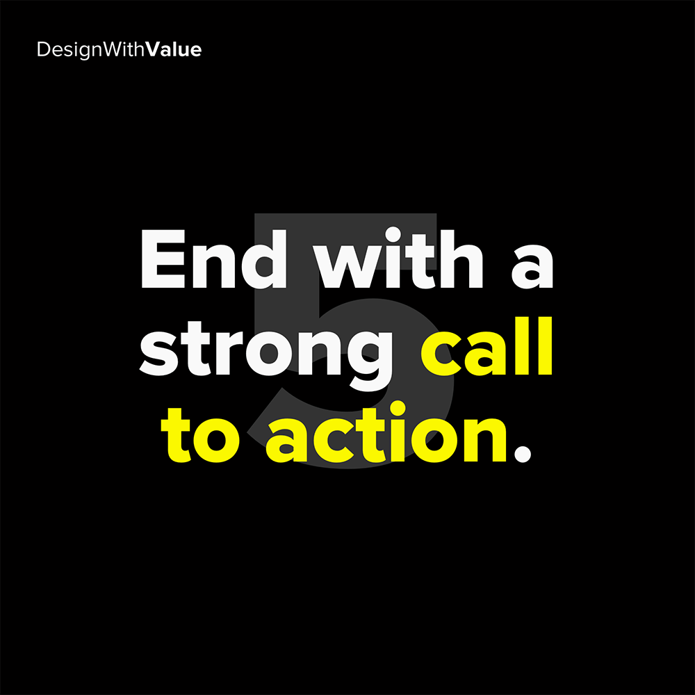 5. end with a strong call to action