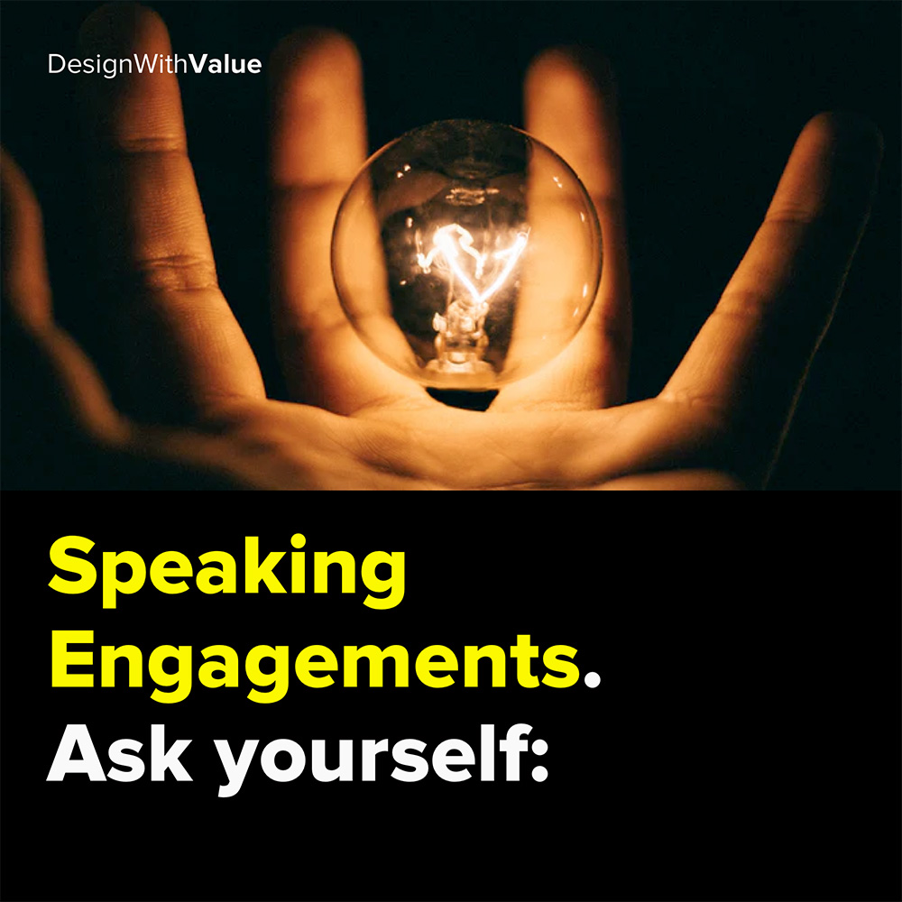 speaking engagement. ask yourself: