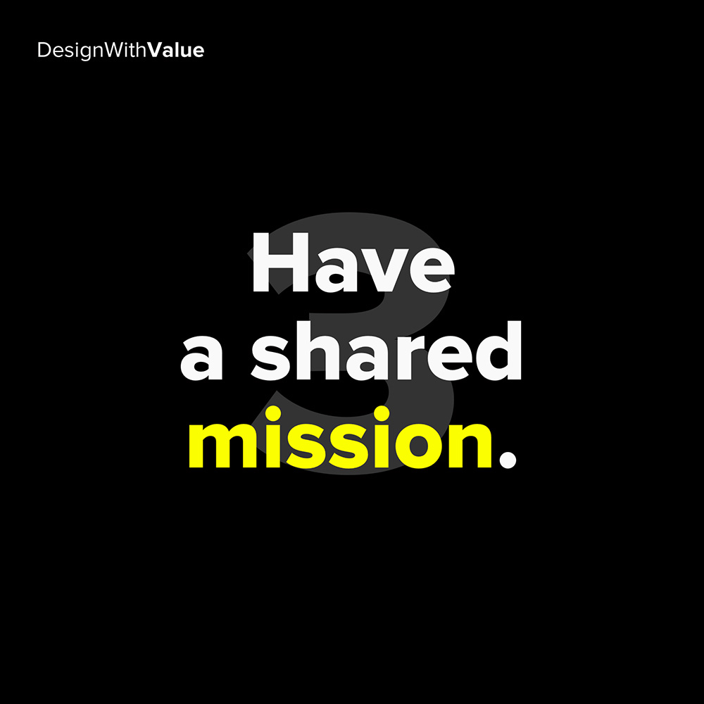 3. have a shared mission