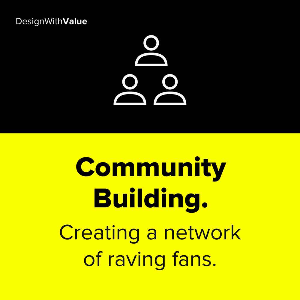 community building means creating a network of raving fans